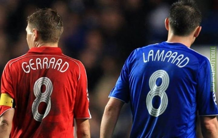 Who was the better 8? LIKE for Gerrard, LOVE for Lampard.