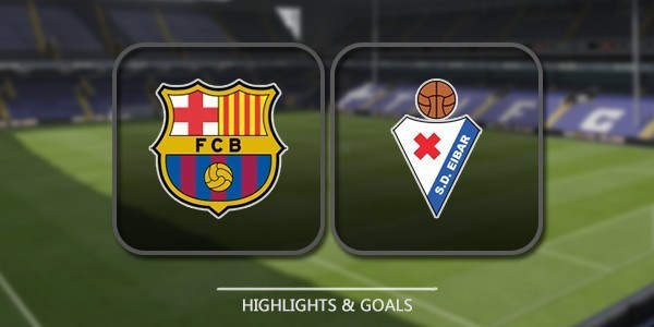 VIDEO Barcelona 6 - 1 Eibar (Primera División) Highlights
