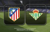 VIDEO Atletico Madrid vs Real Betis (La Liga) Highlights