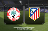 VIDEO Nigeria B vs Atletico Madrid - (Hybrid Friendlies) Highlights