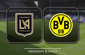 VIDEO Los Angeles FC vs Borussia Dortmund - (Club Friendlies) Highlights